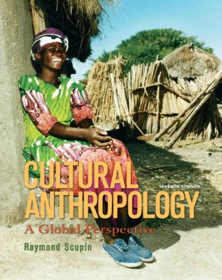 Cultural Anthropology A Global Perspective