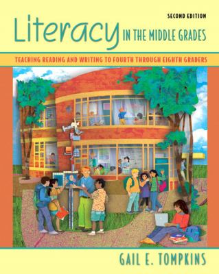 Literacy in the Middle Grades: Teaching Reading and Writing to Fourth Through Eighth Graders. (2nd Edition)
