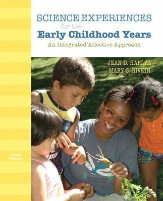 Science Experiences for the  Early Childhood Years: An Integrated Affective Approach (10th Edition)