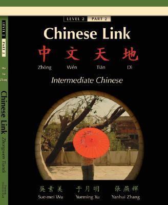 Chinese Link Zhongwen Tiandi , Intermediate Chinese, Level 2
