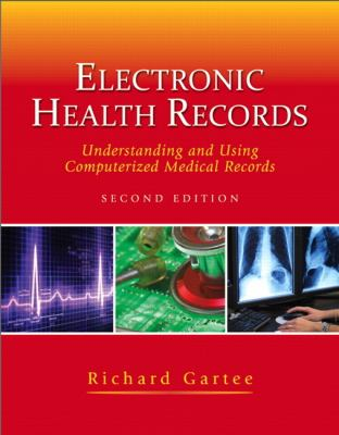 Electronic Health Records: Understanding and Using Computerized Medical Records (2nd Edition)