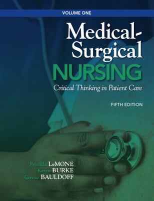Medical-Surgical Nursing Vol. 1 : Critical Thinking in Patient Care