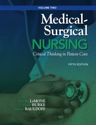 Medical-Surgical Nursing Vol. 2 : Critical Thinking in Client Care