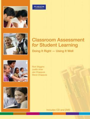 Classroom Assessment for Student Learning: Doing It Right-Using It Well (Assessment Training Institute, Inc.)