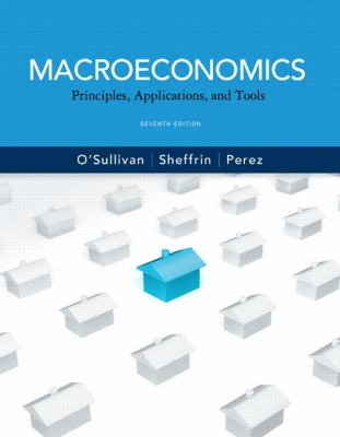 Macroeconomics: Principles, Applications and Tools (7th Edition) (Pearson Series in Economics)