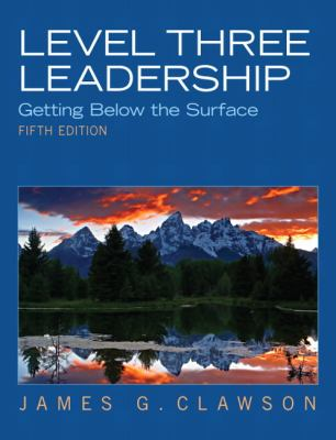 Level Three Leadership: Getting Below the Surface (5th Edition)