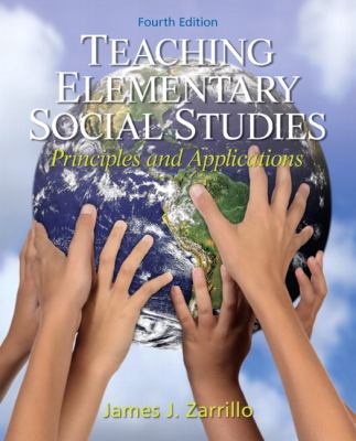 Teaching Elementary Social Studies: Principles and Applications (4th Edition)