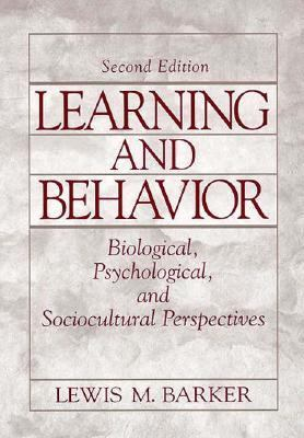 Learning and Behavior Biological, Psychological, and Sociocultural Perspectives