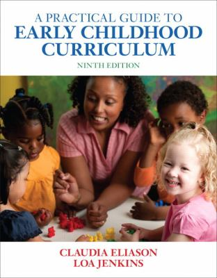 A Practical Guide to Early Childhood Curriculum (9th Edition)