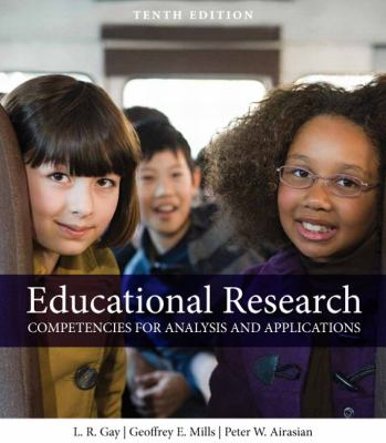Educational Research: Competencies for Analysis and Applications (10th Edition) (MyEducationLab Series)