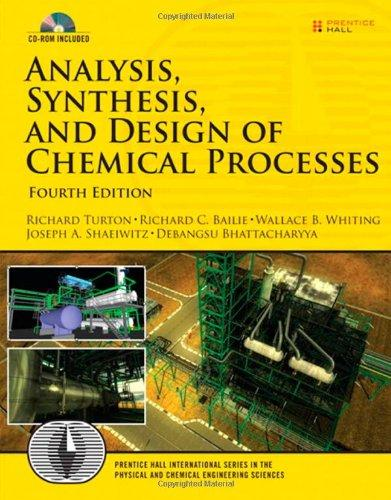 Analysis, Synthesis and Design of Chemical Processes (4th Edition) (Prentice Hall International Series in the Physical and Chemical Engineering Sciences)