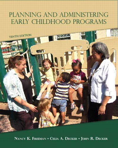 Planning and Administering Early Childhood Programs (10th Edition)