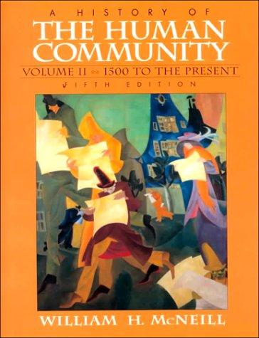 History of the Human Community, A, Vol. II: 1500 to Present (5th Edition)