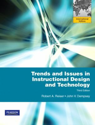 Trends and Issues in Instructional Design and Technology : International Edition