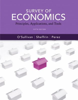 Survey of Economics: Principles, Applications and Tools plus MyEconLab with Pearson Etext Student Access Code Card Package (5th Edition)