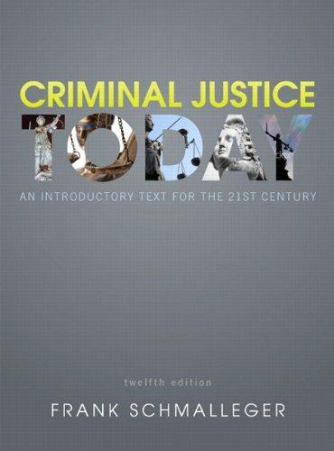 Criminal Justice Today: An Introductory Text for the 21st Century (12th Edition)