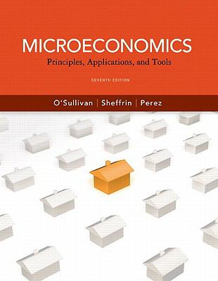 Microeconomics: Principles, Applications and Tools plus MyEconLab with Pearson Etext Student Access Code Card Package (7th Edition)