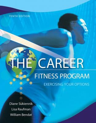 [ The Career Fitness Program: Exercising Your Options [ THE CAREER FITNESS PROGRAM: EXERCISING YOUR OPTIONS ] By Sukiennik, Diane ( Author )Dec-27-2011 Paperback