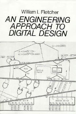 Engineering Approach to Digital Design