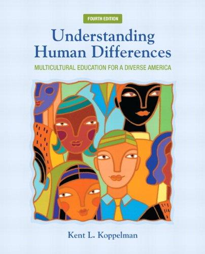 Understanding Human Differences: Multicultural Education for a Diverse America (4th Edition) (New 2013 Curriculum & Instruction Titles)