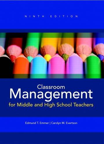 Classroom Management for Middle and High School Teachers Plus MyEducationLab with Pearson eText -- Access Card Package (9th Edition)