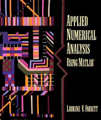 Applied Numerical Analysis Using Matlab