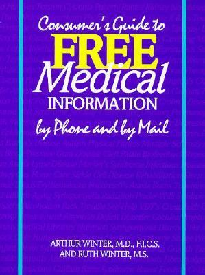 Consumer's Guide to Free Medical Information by Phone and by Mail - Arthur Winter - Paperback