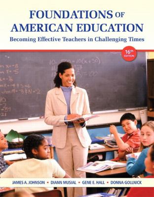 Foundations of American Education : Becoming Effective Teachers in Challenging Times, Pearson EText -- Access Card