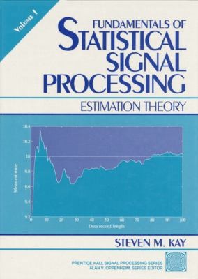 Fundamentals of Statistical Signal Processing Estimation Theory