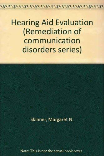 Hearing Aid Evaluation (Remediation of Communication Disorders)