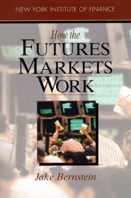 How the Futures Markets Work - Jacob I. Bernstein - Paperback