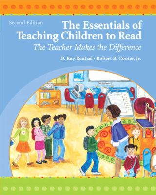 The Essentials of Teaching Children to Read: The Teacher Makes the Difference (2nd Edition)