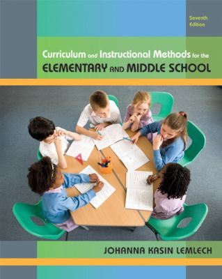 Curriculum and Instructional Methods for Elementary and Middle School (7th Edition)