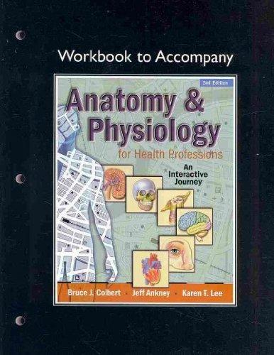 Anatomy and Physiology for Health Professionals, Workbook