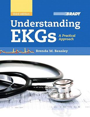 Understanding EKGs: A Practical Approach (3rd Edition)
