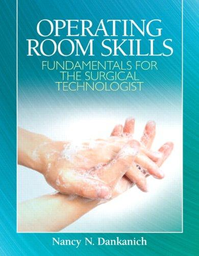 Operating Room Skills: Fundamentals for the Surgical Technologist