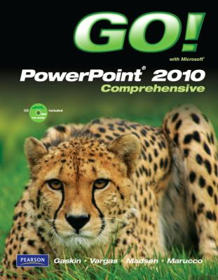 GO! with Microsoft PowerPoint 2010, Comprehensive