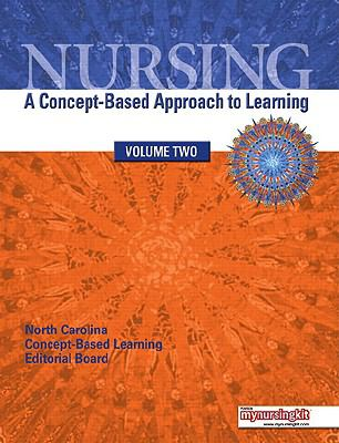 Nursing: A Concept-based Approach to Learning Volume 2