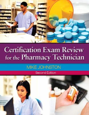 Certification Exam Review for The Pharmacy Technician (2nd Edition)