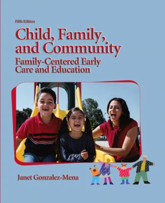 Child, Family, and Community: Family-Centered Early Care Education