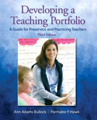 Developing A Digital Portfolio: A Guide for Preservice and Practicing Teachers