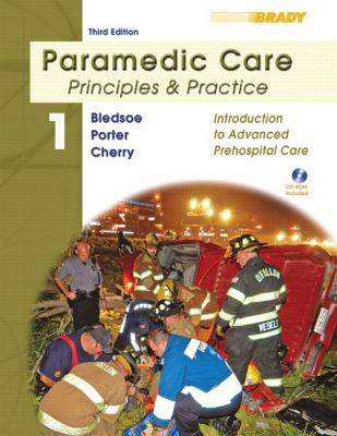 Paramedic Care: Principles and Practice; Volume 1, Introduction to Advanced Prehospital Care (3rd Edition)