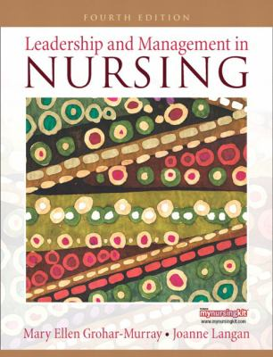 Leadership and Management in Nursing (4th Edition)