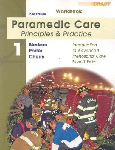 Student Workbook for Paramedic Care: Principles & Practice; Volume 1, Introduction to Advanced Prehospital Care