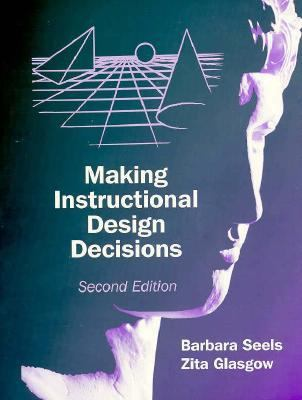 Making Instructional Design Decisions