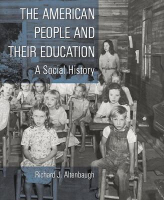 American People and Their Education A Social History