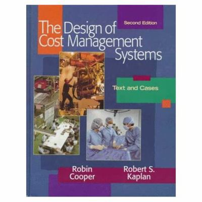 Design of Cost Management Systems Text and Cases