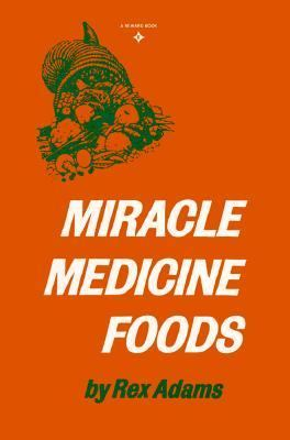 Miracle Medicine Foods - Rex Adams - Paperback