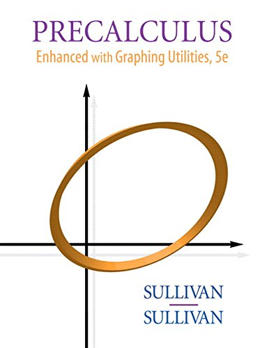 Precalculus: Enhanced with Graphing Utilities (5th Edition)