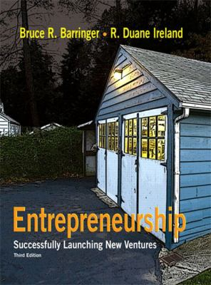 Entrepreneurship: Successfully Launching New Ventures (3rd Edition)